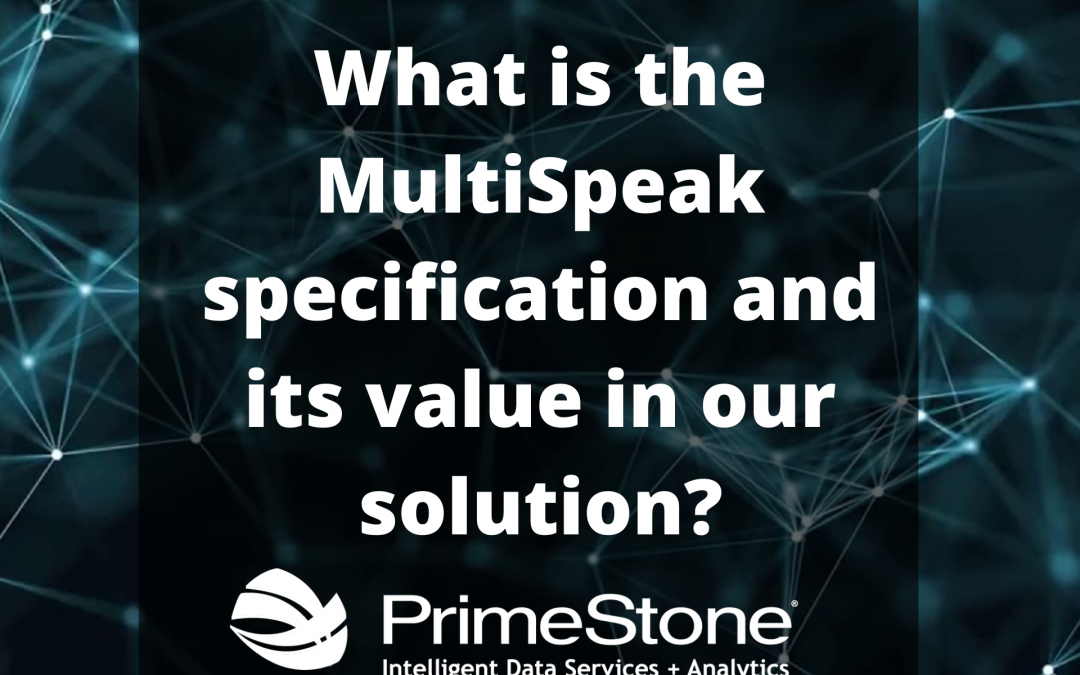 What is the MultiSpeak specification and its value in our solution?